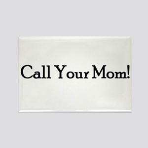Call Your Mom! Rectangle Magnet