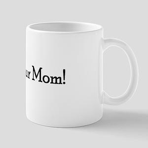 Call Your Mom! Mug