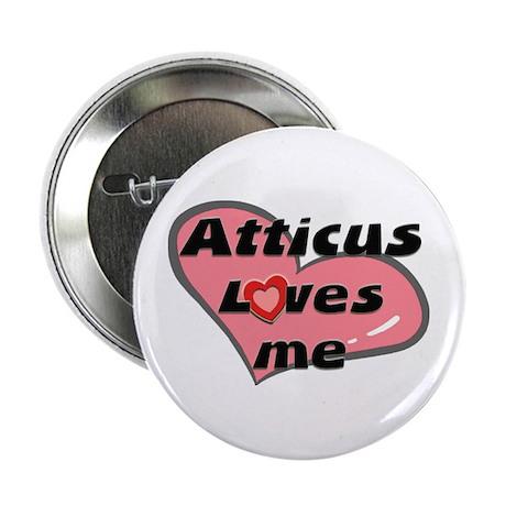atticus loves me Button