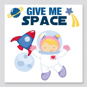 """Give Me Space Girl Square Car Magnet 3"""" x 3"""""""