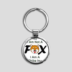 No I Am Not A Fox Round Keychain