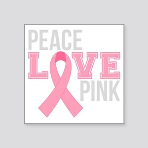 "Peace Love Pink Square Sticker 3"" x 3"""