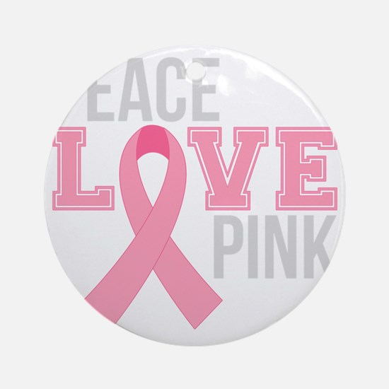 Peace Love Pink Round Ornament