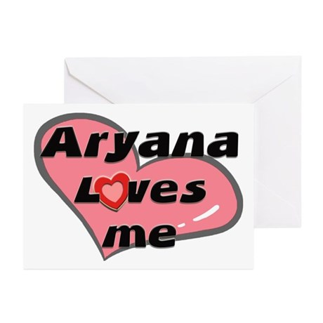 aryana loves me Greeting Cards (Pk of 10)