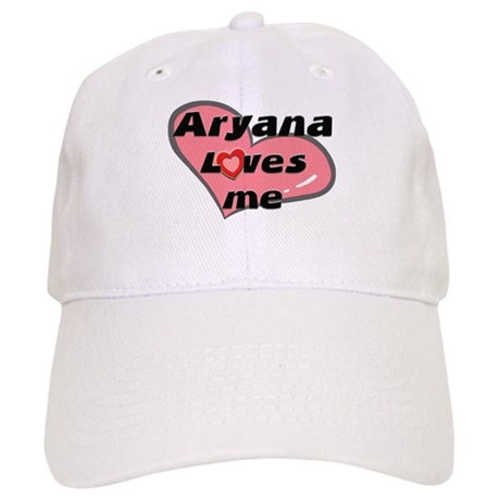 aryana loves me Cap