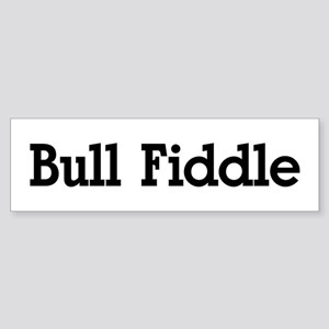Bull Fiddle Bumper Sticker