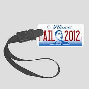 Obama Illinois Fail 2012 (full p Small Luggage Tag