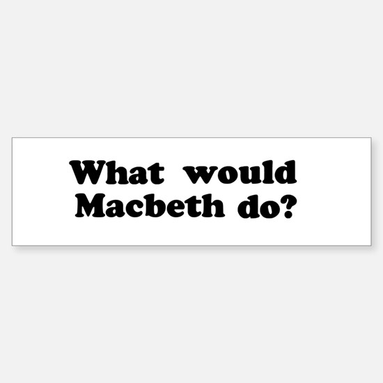 Macbeth Bumper Bumper Bumper Sticker