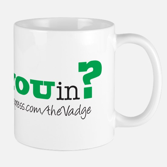You in The Vadge? Mug