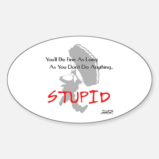 Don't Do Anything Stupid Skydiving Oval Decal