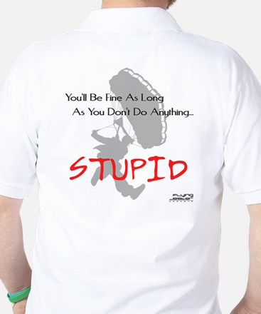 Don't Do Anything Stupid Skydiving Golf Shirt
