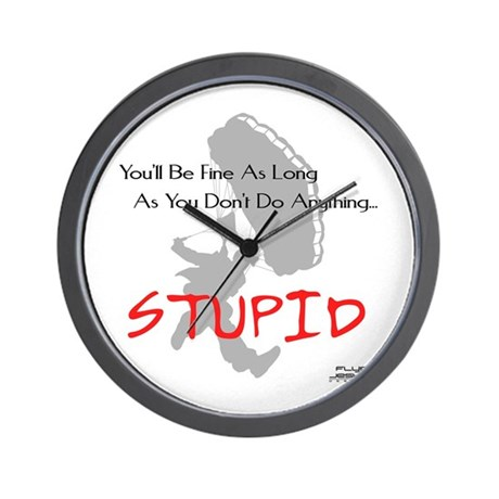 Don't Do Anything Stupid Skydiving Wall Clock
