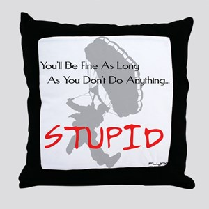 Don't Do Anything Stupid Skydiving Throw Pillow