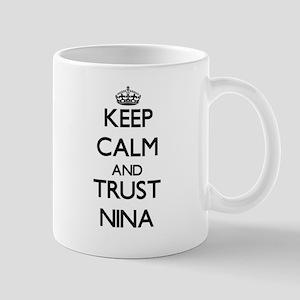 Keep Calm and trust Nina Mugs