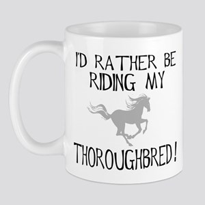 Rather...Thoroughbred! Mug
