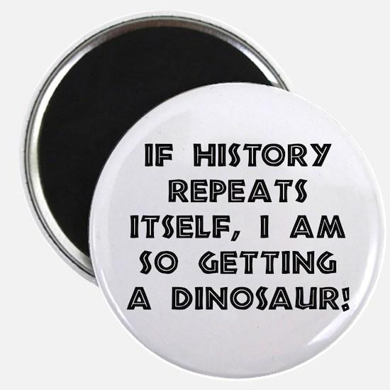 History Repeats Dinosaur Magnet