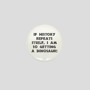 History Repeats Dinosaur Mini Button