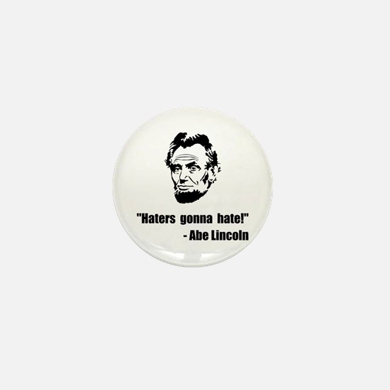Haters Gonna Hate Lincoln Mini Button