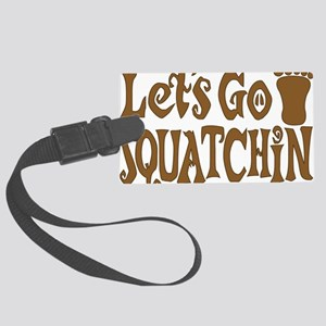 Lets go Squatchin Brown Large Luggage Tag