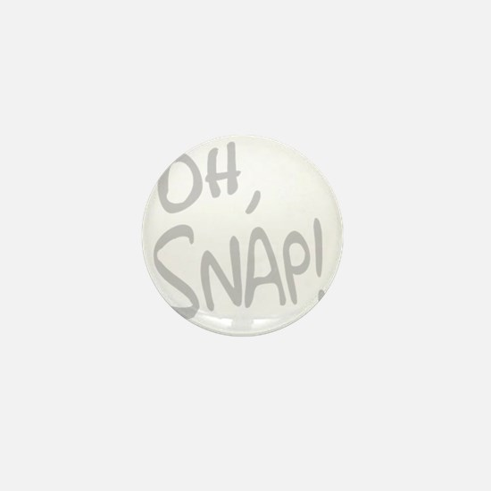 Oh Snap! Mini Button