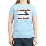 My Authority Supersedes Your Rank Women's Light T