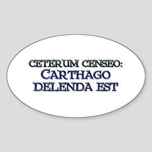 """""""Ceterum Censeo: Carthago"""" Oval Sticker"""