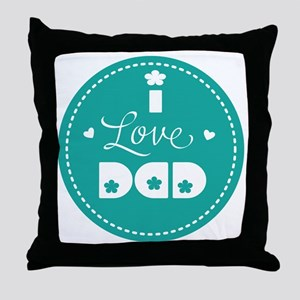 I love Dad Throw Pillow