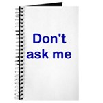 Don't Ask Me Journal