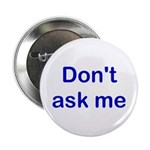 Don't Ask Me Button