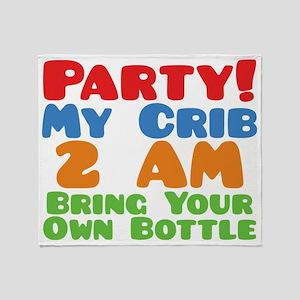 Party My Crib 2 AM BYOB Throw Blanket