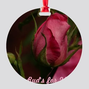 Pink Bud for You Round Ornament