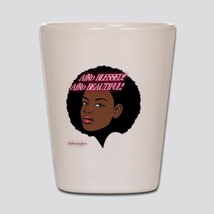 AfroBlessed....AfroBeautiful!! Shot Glass