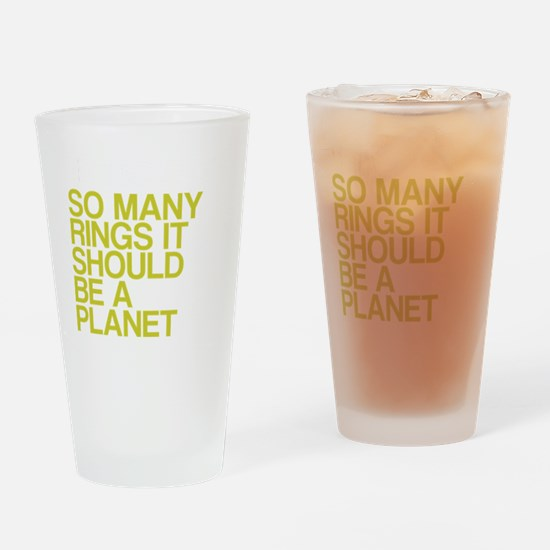 So Many Rings, Should Be A Planet Drinking Glass