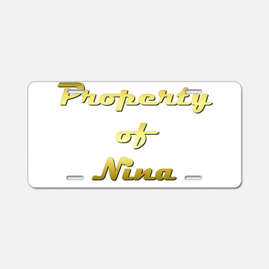 Property Of Nina Female Aluminum License Plate