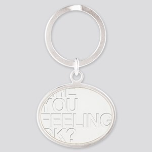 Are You OK? Funny, Blurry Oval Keychain