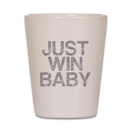 JUST WIN BABY, Vintage, Shot Glass