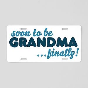 Soon to be GRANDMA Aluminum License Plate