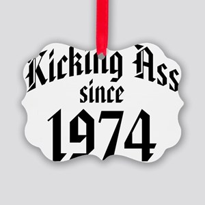Kicking Ass Since 1974 Picture Ornament