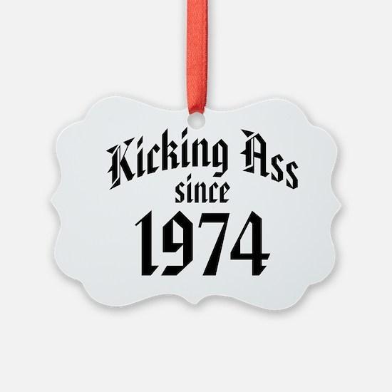 Kicking Ass Since 1974 Ornament