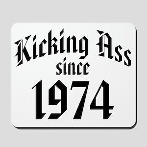 Kicking Ass Since 1974 Mousepad