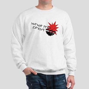 What The Pho?! Sweatshirt
