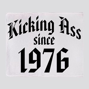 Kicking Ass Since 1976 Throw Blanket