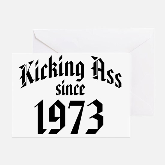 Kicking Ass Since 1973 Greeting Card