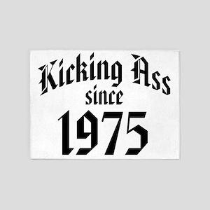 Kicking Ass Since 1975 5'x7'Area Rug
