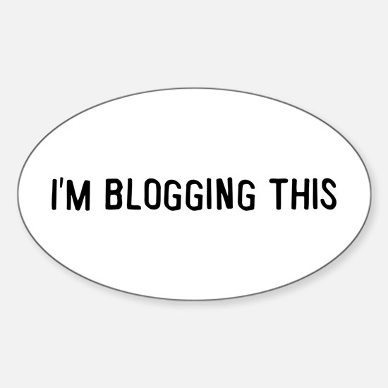 I'm blogging this Oval Decal