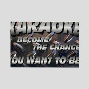 KARAOKE... BECOME THE CHANGE Rectangle Magnet