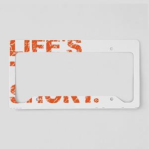 Life's Too Short License Plate Holder