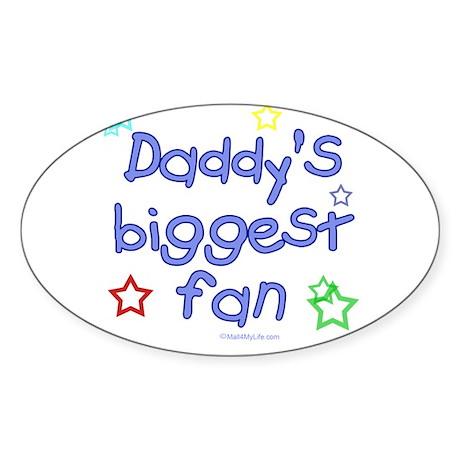 Daddy's Biggest Fan Oval Sticker
