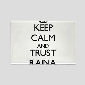 Keep Calm and trust Raina Magnets