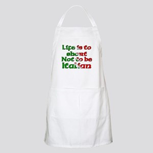 Life Is To Short Not To Be Italian BBQ Apron